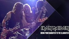 Iron Maiden - Bring Your Daughter... to the Slaughter